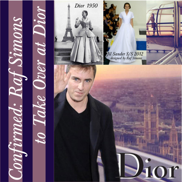 Raf Simons to take Over at Dior