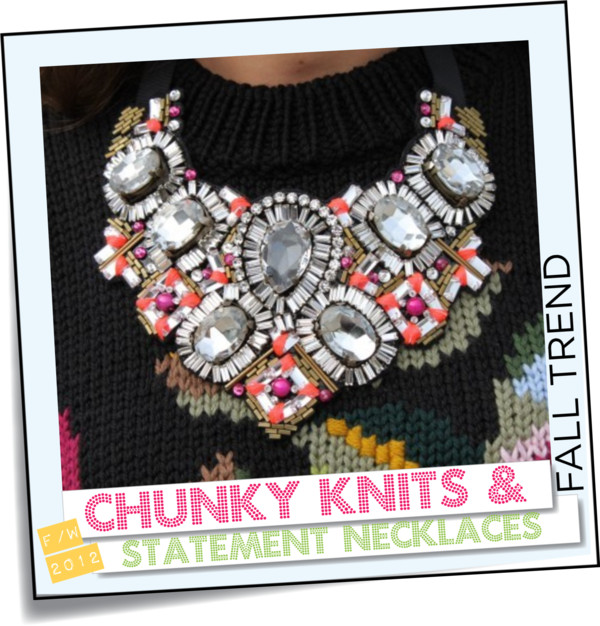 Chunky Knits & Statement Necklaces