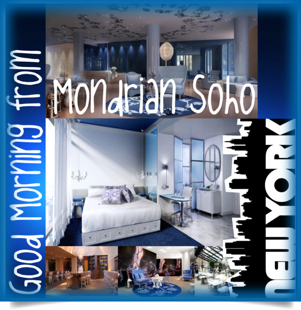 Good Morning NYC_MONDRIAN SOHO