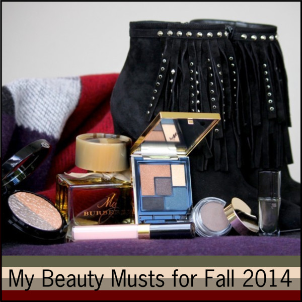 My Beauty Musts for Fall 2014