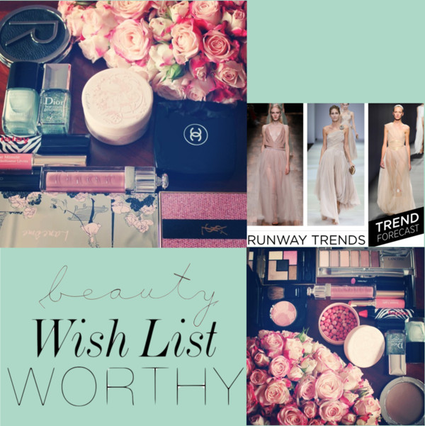 Beauty Wish List Worthy - Spring 2015 -Trend
