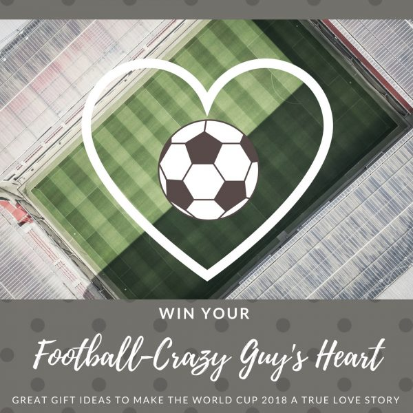 27524a83 If you're wondering how to win your football-crazy guy's heart, here are a  bunch of ideas to turn the World Cup 2018 in a romantic love story.